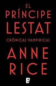 El Príncipe Lestat (Crónicas Vampíricas 11): Nueva entrega de las Crónicas Vampíricas Vol. XI – Anne Rice [ePub & Kindle]