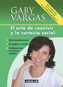 El arte de convivir y la cortesía social – Gaby Vargas [ePub & Kindle]