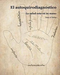 El autoquirodiagnóstico: La salud está en su mano – Dany El Sabio [ePub & Kindle]