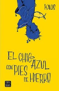 El chico azul con pies de hierro – Juan Bermúdez Romero [ePub & Kindle]
