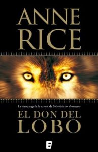 El don del lobo (Crónicas del Lobo 1) – Anne Rice [ePub & Kindle]