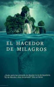 El hacedor de milagros – Sergio Lopez Vidal [ePub & Kindle]