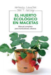 El huerto ecológico en macetas (CULTIVOS) – Hortensia Lemaitre [ePub & Kindle]