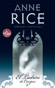 El ladrón de cuerpos (Crónicas Vampíricas 4): Crónicas Vampíricas IV – Anne Rice [ePub & Kindle]
