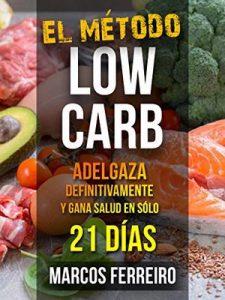 El método low carb Dieta Cetogènica + Ayuno Intermitente para adelgazar en sólo 21 días – Marcos Ferrerio [ePub & Kindle]
