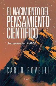 El nacimiento del pensamiento científico: Anaximandro de Mileto –  Carlo Rovelli, Antonio Martínez Riu [ePub & Kindle]