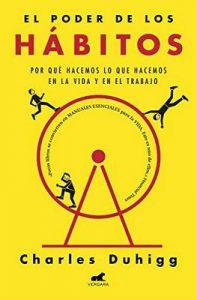 El poder de los hábitos: Por qué hacemos lo que hacemos en la vida y en el trabajo – Charles Duhigg [ePub & Kindle]