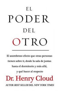 El poder del otro El asombroso efecto que otras personas – Henry Cloud [ePub & Kindle]