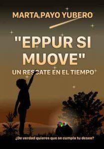 «Eppur si muove»: Un rescate en el tiempo – Marta Payo Yubero [ePub & Kindle]