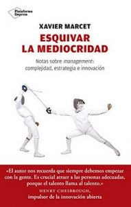Esquivar la mediocridad: Notas sobre management: complejidad, estrategia e innovación – Xavier Marcet [ePub & Kindle]