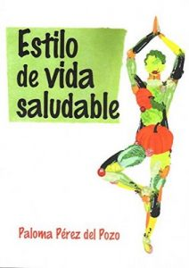 Estilo de Vida Saludable – Paloma Pérez del Pozo [ePub & Kindle]