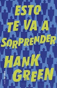 Esto te va a sorprender – Hank Green [ePub & Kindle]
