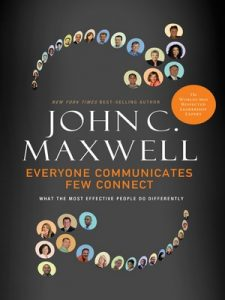 Everyone Communicates, Few Connect: What the Most Effective People Do Differently – John C. Maxwell [ePub & Kindle] [English]