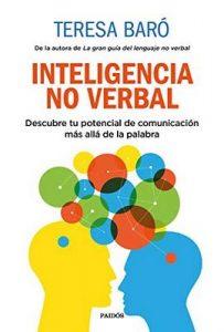 Inteligencia no verbal: Descubre tu potencial de comunicación más allá de la palabra – Teresa Baró [ePub & Kindle]