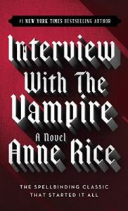 Interview with the Vampire (The Vampire Chronicles, Book 1) – Anne Rice [ePub & Kindle] [English]