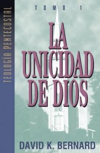 La Unicidad de Dios – David K. Bernard [ePub & Kindle]