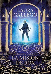 La misión de Rox (Guardianes de la Ciudadela 3) – Laura Gallego [ePub & Kindle]