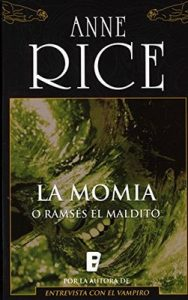 La momia (o Ramsés el maldito) – Anne Rice [ePub & Kindle]