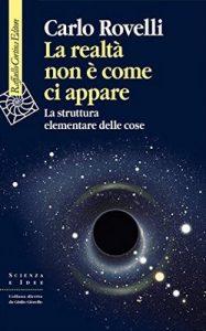 La realtà non è come ci appare: La struttura elementare delle cose – Carlo Rovelli [ePub & Kindle] [Italian]