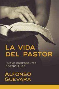 La vida del pastor: Nueve componentes esenciales – Alfonso Guevara [ePub & Kindle]