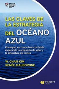 Las claves de la Estrategia del Océano Azul – W. Cham Kim, Renée Mauborgne [ePub & Kindle]