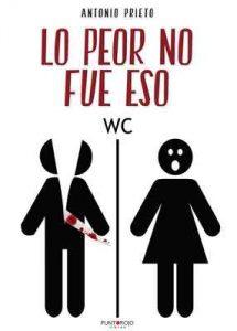 Lo peor no fue eso: Un crimen lleno de intriga sexo y humor – Antonio Prieto Gomez [ePub & Kindle]