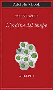 L'ordine del tempo (Opere di Carlo Rovelli Vol. 2) – Carlo Rovelli [ePub & Kindle] [Italian]