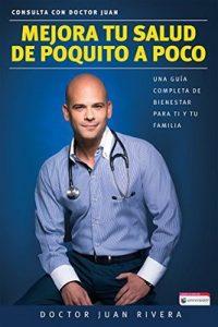 Mejora tu salud de poquito a poco Una guía completa de bienestar – Juan Rivera [ePub & Kindle]