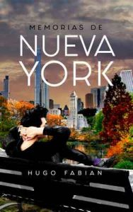 Memorias de Nueva York – Hugo Fabián [ePub & Kindle]