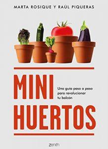 Minihuertos: Una guía paso a paso para revolucionar tu balcón – Marta Rosique, Raúl Piqueras [ePub & Kindle]