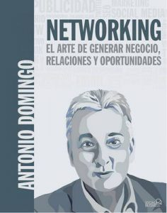 Networking. El arte de generar negocio, relaciones y oportunidades (Social Media) – Antonio Domingo [ePub & Kindle]