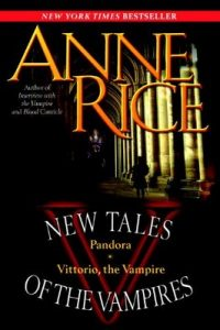 New Tales of the Vampires: includes Pandora and Vittorio the Vampire – Anne Rice [ePub & Kindle] [English]