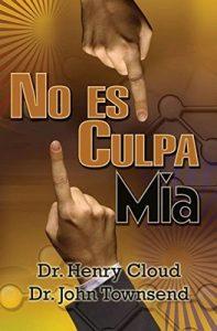 No es mi culpa ¿A quién culparé ¿A la gente, las circunstancias – Henry Cloud,  John Townsend [ePub & Kindle]