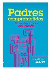 Padres Comprometidos: El valor de una buena educación – Isauro Blanco [ePub & Kindle]
