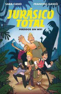 Perdidos sin wifi (Serie Jurásico Total 1) – Francesc Gascó, Sara Cano Fernández [ePub & Kindle]