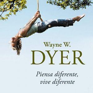 Piensa diferente, vive diferente: No te creas todo lo que piensas – Wayne W. Dyer [Narrado por Miguel Ángel Álvarez] [Audiolibro] [Español]
