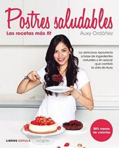 Postres Saludables: las recetas más fit – Auxy Ordóñez [ePub & Kindle]