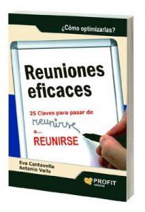 Reuniones Eficaces: 25 claves para pasar de reunirse a reunirse – Antonio Valls Roig, Eva Cantavella Cuso [ePub & Kindle]