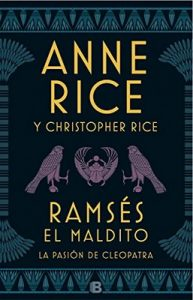 Ramsés El maldito. La pasión de Cleopatra – Anne Rice, Christopher Rice [ePub & Kindle]