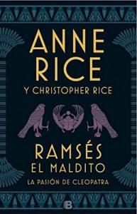 Ramsés El maldito. La pasión de Cleopatra – Anne Rice, Christopher Rice [ePub & Kindle]