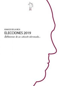 Reflexiones de un votante abrumado: Elecciones 2019 – Ignacio de la Rica [ePub & Kindle]