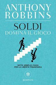 Soldi. Domina il gioco: Sette semplici passi per la libertà finanziaria (Overlook) – Tony Robbins, Tommaso Bernardi [ePub & Kindle] [Italian]