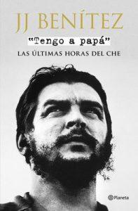 Tengo a papá: Las últimas horas del Che – J. J. Benítez [ePub & Kindle]