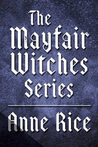 The Mayfair Witches Series 3-Book Bundle: Witching Hour, Lasher, Taltos (Lives of Mayfair Witches) – Anne Rice [ePub & Kindle] [English]