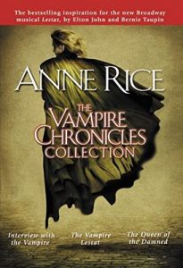 The Vampire Chronicles Collection: Interview with the Vampire, The Vampire Lestat, The Queen of the Damned – Anne Rice [ePub & Kindle] [English]