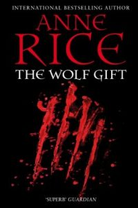The Wolf Gift (The Wolf Gift Chronicles Book 1) – Anne Rice [ePub & Kindle] [English]
