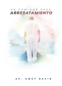Un caminar para arrebatamiento – Amet David Ariza [ePub, Kindle & PDF]