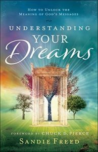 Understanding Your Dreams: How to Unlock the Meaning of God's Messages – Sandie Freed, Chuck Pierce [ePub & Kindle] [English]