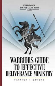 Warrior's Guide to Effective Deliverance Ministry (Understanding How Deliverance Works Book 3) – Patrick Odigie [ePub & Kindle] [English]