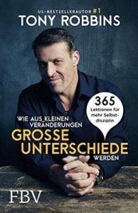 Wie aus kleinen Veränderungen große Unterschiede werden: 365 Lektionen für mehr Selbstdisziplin – Tony Robbins [ePub & Kindle] [German]